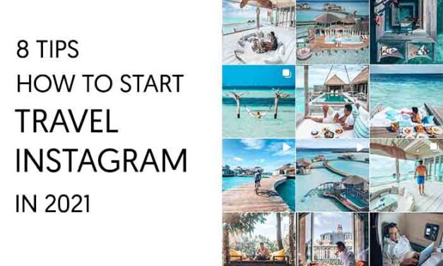 8 Tips from a Travel Influencer on How to Start a Travel Instagram in 2021